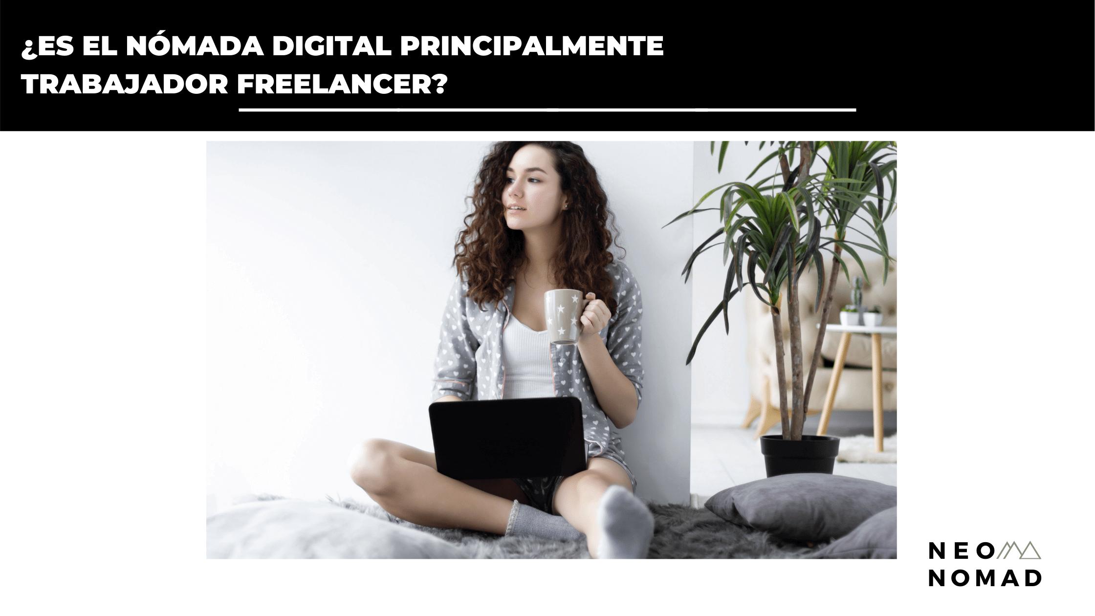¿Es el nómada digital principalmente trabajador Freelancer?